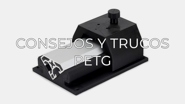 petg tips and tricks ES