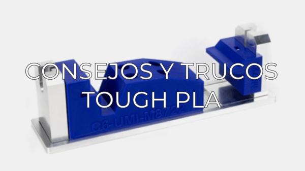 tough pla tips and tricks ES